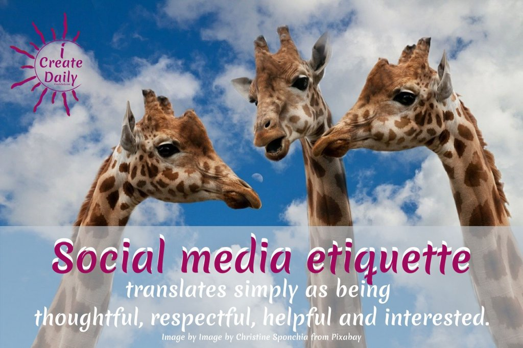 Social Media Etiquette is basically the same as social etiquette.#SocialMediaEtiquette #Respectful #Thoughtful #Helpful #Interested