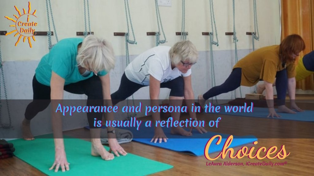 """""""Appearance and persona in the world is usually a reflection of choices."""" ~LeAura Alderson, iCreateDaily.com® #Choices #FreedomQuotes #FreedomOfChoice #HealthyChoices"""