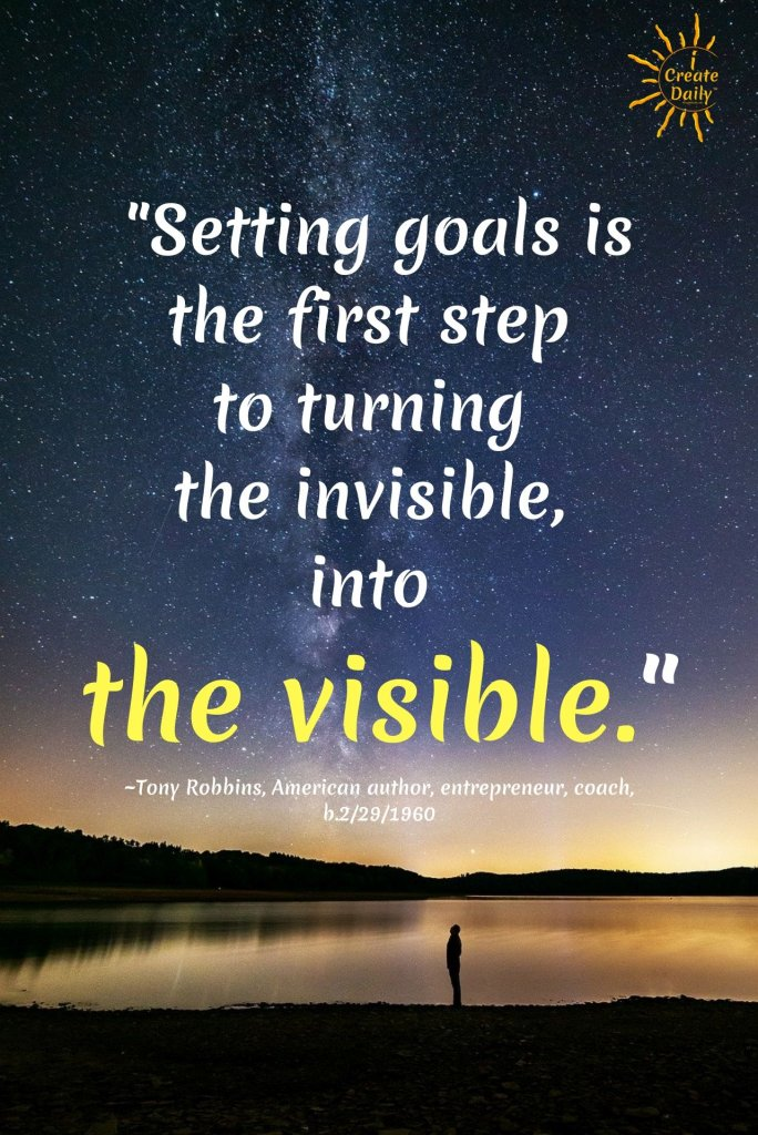 """Tony Robbins Quote - """"Setting Goals is the first step to turning the invisible into the visible.""""#GoalQuotes #GoalPlanning #GoalSetting #SettingGoals"""