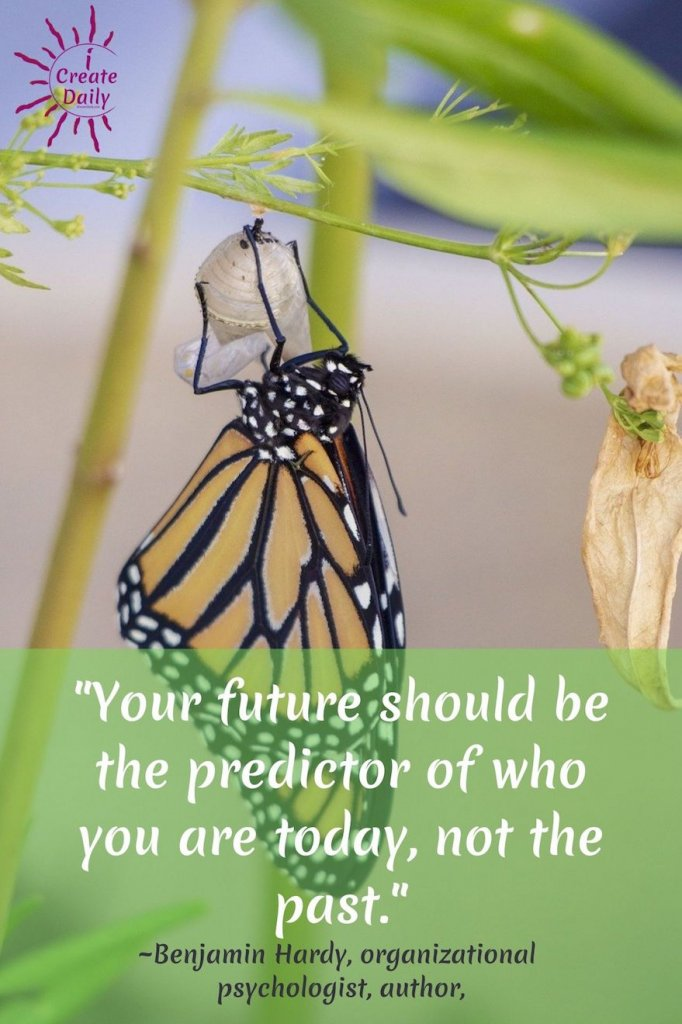 Benjamin Hardy Quotes from Personality Isn't Permanent #BenjaminHardyQuotes #PersonalityIsntPermanent #metamorphosis #Visioning #YourFuture