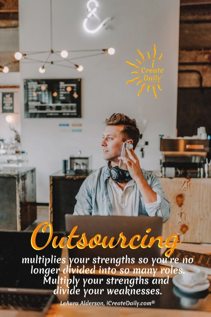 Outsourcing multiplies your strengths so you're no longer divided into so many roles. Multiply your strengths and divide your weaknesses. ~LeAura Alderson, Cofounder-iCreateDaily.com® #OutsourcingQuote #YourStrengths #MultiplyYourStrengths #LeverageYourTime #EntrepreneurQuotes #BusinessQuotes