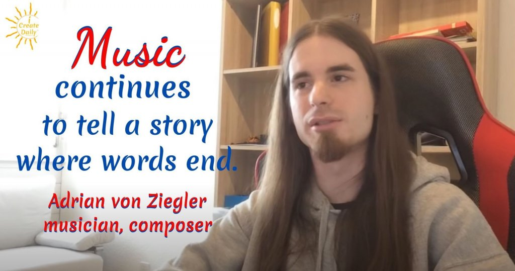 """Music continues to tell a story where words end."" ~ Adrian von Ziegler, musician, composer #AdrianVonZiegler #CelticMusic #CelticMusician #Creator #CelticComposer #BeTheBestVersionOfYourself #iCreateDaily"