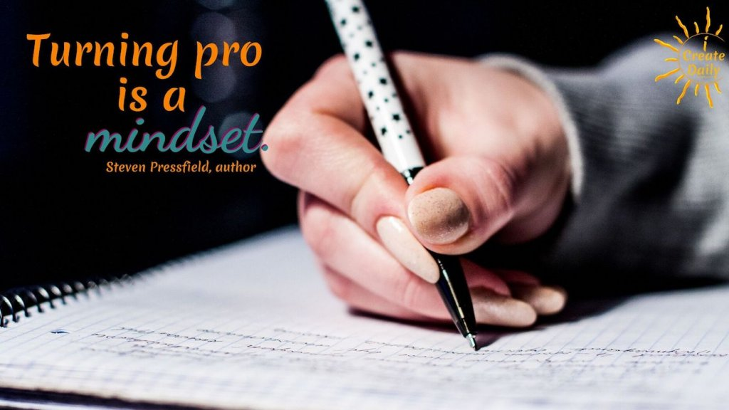 "STEVEN PRESSFIELD QUOTES ""Turning Pro is a mindset.""~Steven Pressfield, Author - Turning Pro#Writers #Authors #iCreateDaily #ResistanceQuote #MindsetQuote #StevenPressfieldQuote #TurningProQuote"