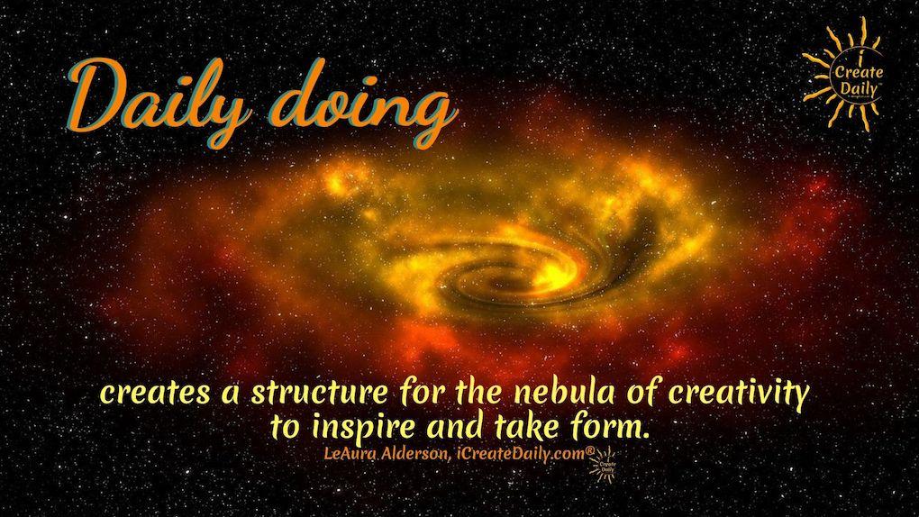 Daily Doing Quote... nebula of creativity... #CreativeMuse #MuseQuotes #Muse #YourMuse #Creativity #DailyDoing #CreativityQuote