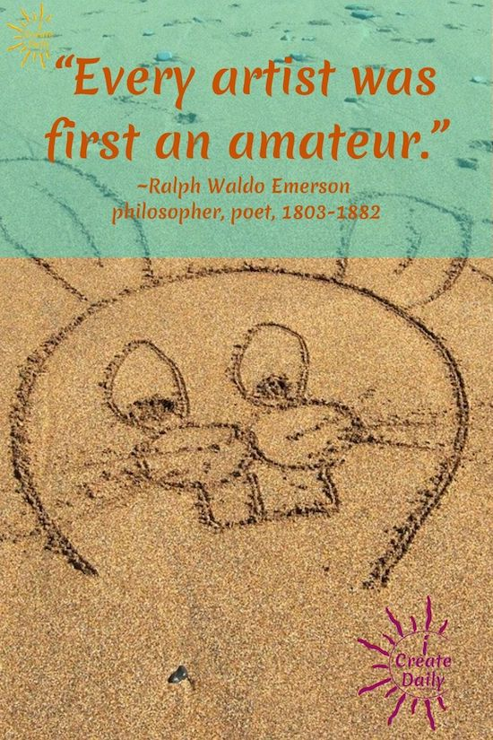 """Artist Quote by Ralph Waldo Emerson: """"Every artist was first an amateur.""""#RalphWaldoEmersonQuote #ArtistQuote #EmersonQuote #CreateArt #CreateArtQuote #iCreateDaily"""