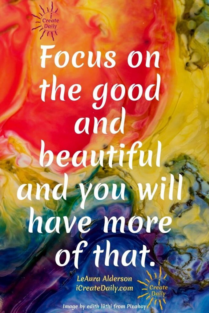 FOCUS ON SUCCESS AND YOU'LL HAVE MORE OF IT! The best thing you can do for yourself—and the world—is to focus on the positive and to do the work you love. You can — and need — to birth your creativity into the world and to create positive forward momentum toward your goals. #PositivityQuote #OptimismQuote #SuccessQuote #FocusOnTheGood #WhatYouFocusOnGrows #iCreateDaily #NewRenaissance
