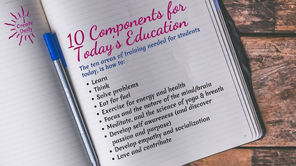 10 Components for Today's Education: The ten areas of training needed for students today... #EducationQuote #EducationTransformation #Transformation #iCreateDaily