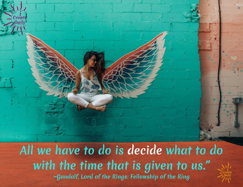 "All we have to do is decide what to do with the time that is given to us."" ~Gandalf, Lord of the Rings: Fellowship of the Ring #Quotes #Procrastination #Life #ProcrastinationQuotes #FollowYourDreams #DontWait #iCreateDaily"
