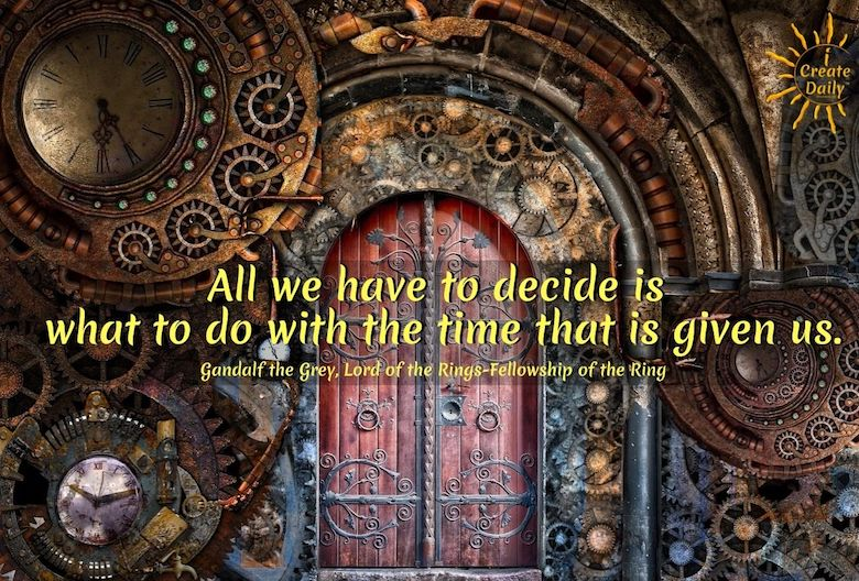 """GANDALF QUOTE - LOTR QUOTE - PROCRASTINATION QUOTE: """"All we have to do is decide what to do with the time that is given to us."""" ~Gandalf, Lord of the Rings - Fellowship of the Ring  #GandalfQuote #LordOfTheRingsQuote #LOTRQuote #DecideWhatToDoWithTheTimeThatIsGivenUs #ProcrastinationQuotes"""