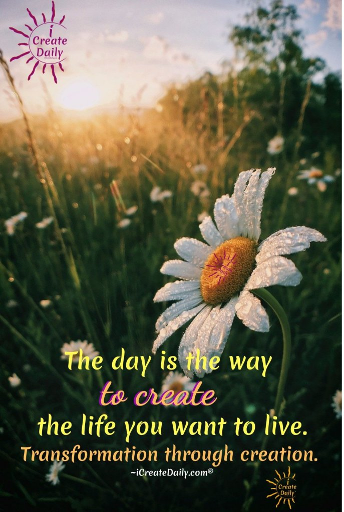 THE DAY IS THE WAY... one day at a time will get you where you want to go if you keep at it. #TheDayIsTheWay #TransformationThroughCreation #TransformationQuote #CreateQuote #iCreateDaily #PersonalDevelopment #MorningRituals