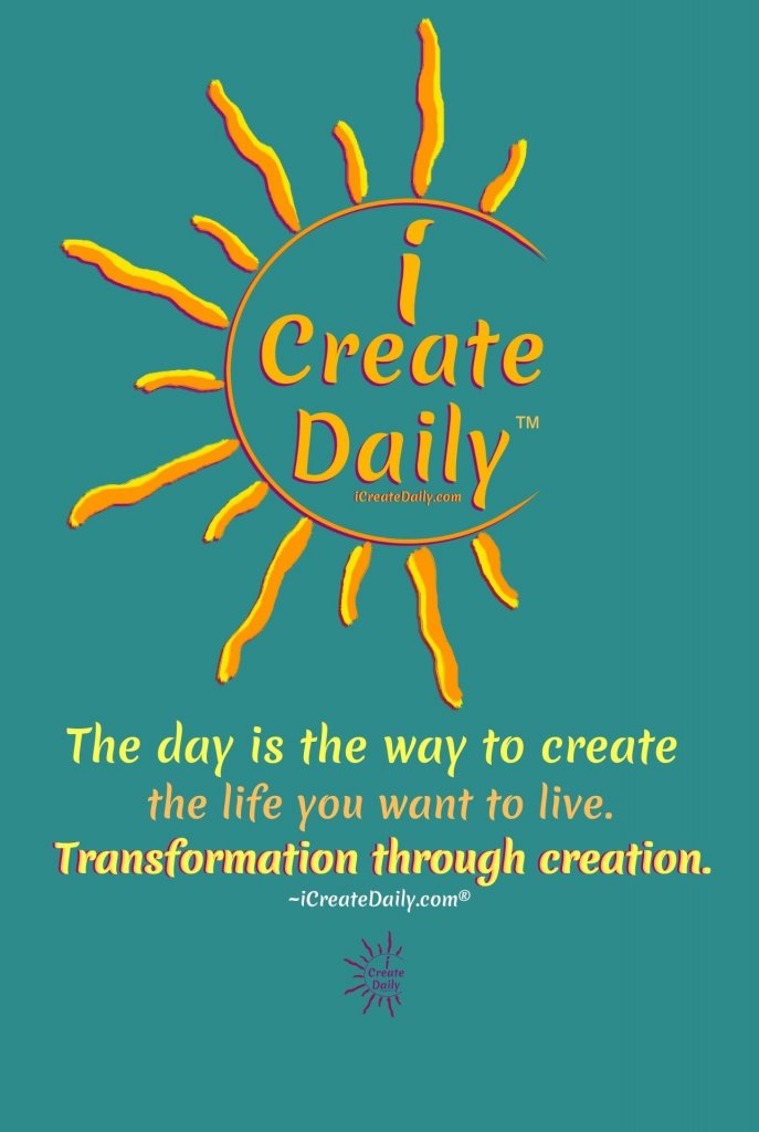 THE DAY IS THE WAY to create the life you want to live. #TheDayIsTheWay #Transformation #TransformationThroughCreation #TransformationQuote #CreateQuote #iCreateDaily #PersonalDevelopment