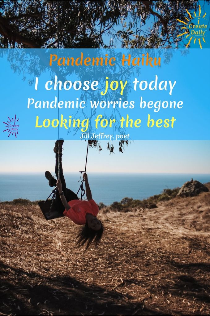 PANDEMIC COVID19 HAIKU POEM: Woes and worries begone. Choose joy.#PandemicHaiku #CovidHaiku #JoyHaiku #HaikuPoem #HowToWriteAHaiku #ChooseJoy #Optimism