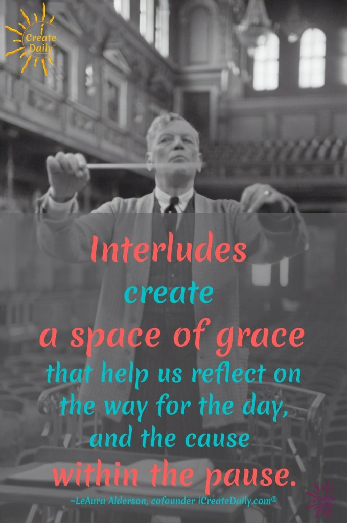 INTERLUDES... We are the authors of our story and can make the most of any unintended plot twist. #Interludes #Inspiration #Quotes #Reflection #PersonalDevelopment #iCreateDaily