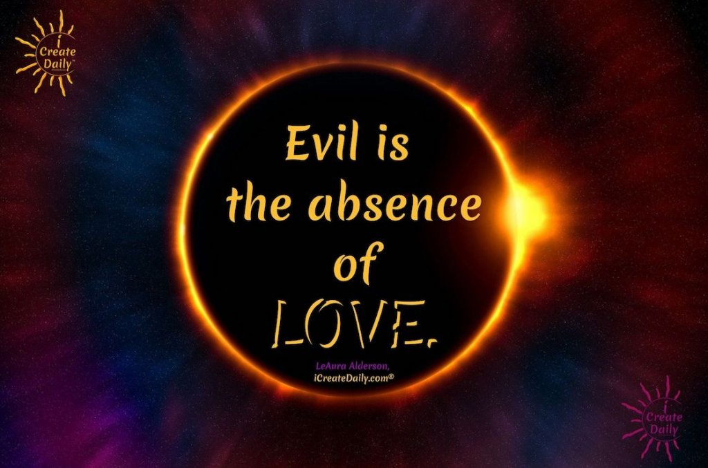 "What is evil? Evil could be summed up in these 6 words. ""Evil is..."" #QuoteOnEvil #QuoteonLove #LoveQuote #EvilQuote #iCreateDaily #GoodAndEvil"