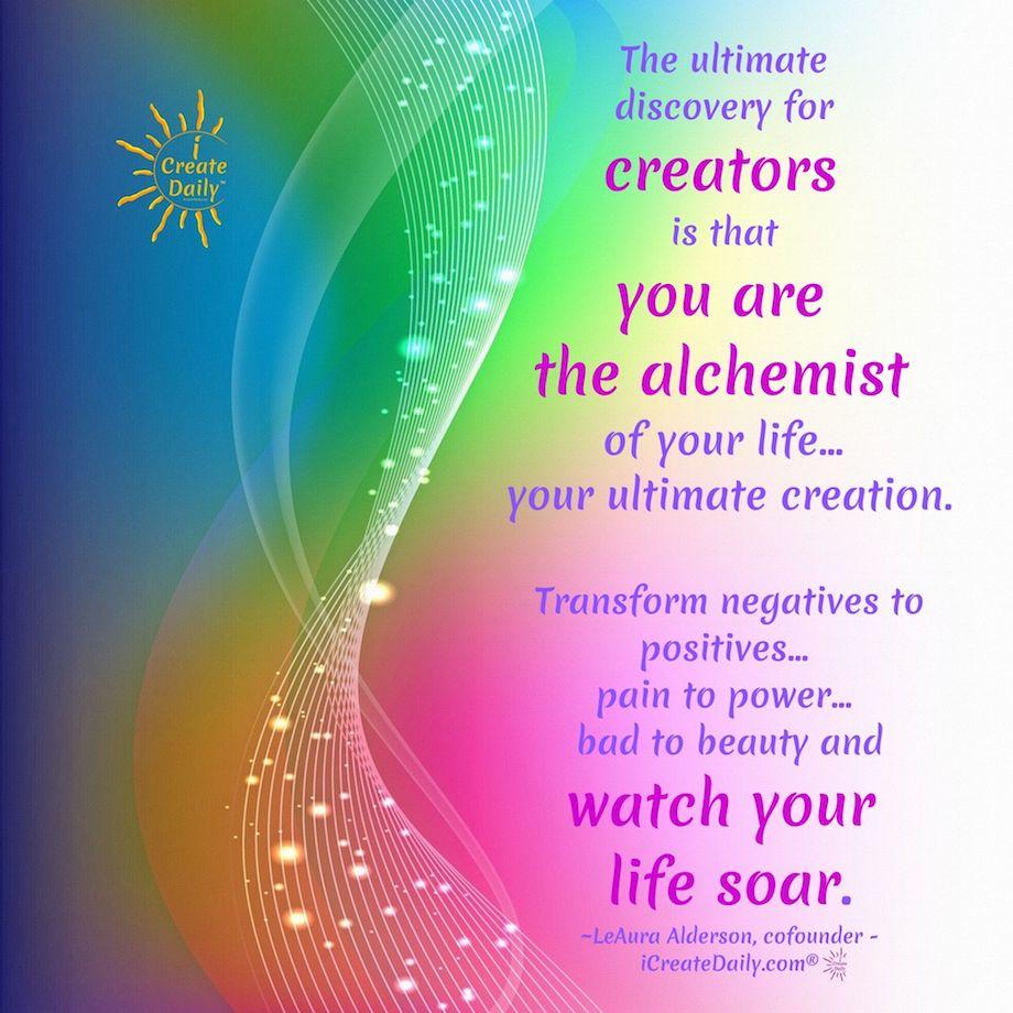 ALCHEMY - YOUR ARE THE ALCHEMIST OF YOUR LIFE! #Creativity #Alchemy #Creator #iCreateDaily #PositiveEnergy #NegativityToPositivity