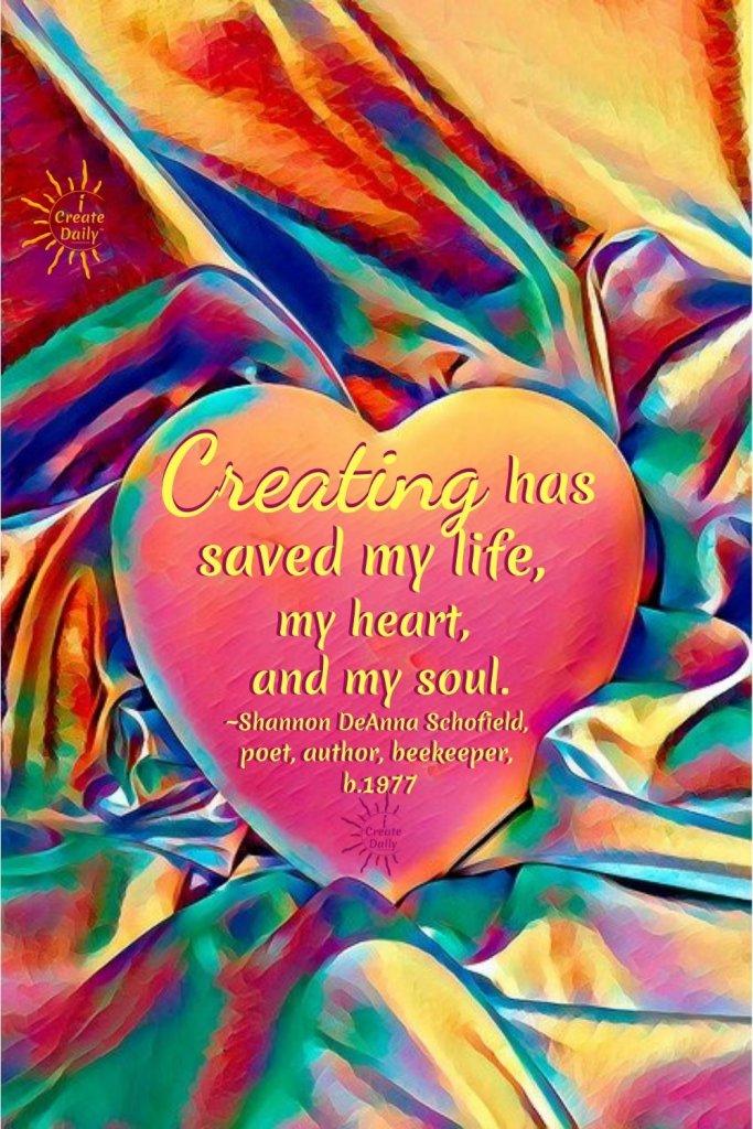 CREATING SAVED MY LIFE. #ArtTherapy #HealingArt #HealingThroughArt #CreativityQuote #ArtQuote #ShannonSchofield #iCreateDaily