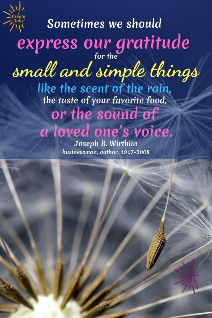 GRATITUDE QUOTE: It's the simple things. #GratitudeQuotes #Gratitude #Grateful #iCreateDaily