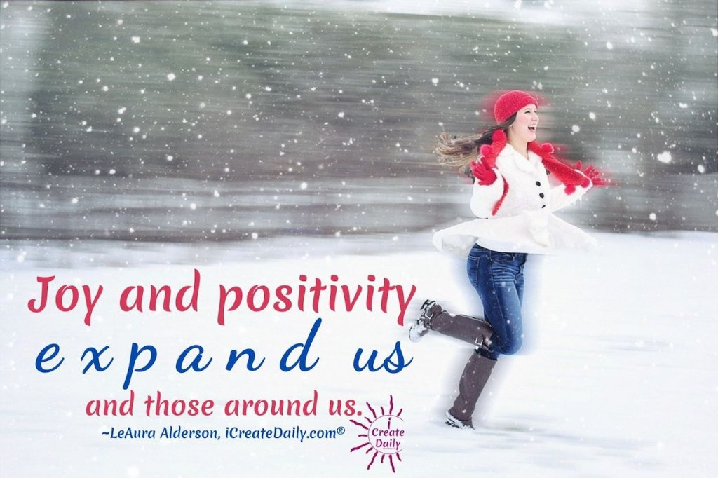 POSITIVITY, OPTIMISM, JOY! Personal Growth - Self Development -  Joy and Positivity Quote #JoyQuote #PositivityQuote #iCreateDaily #Positivity
