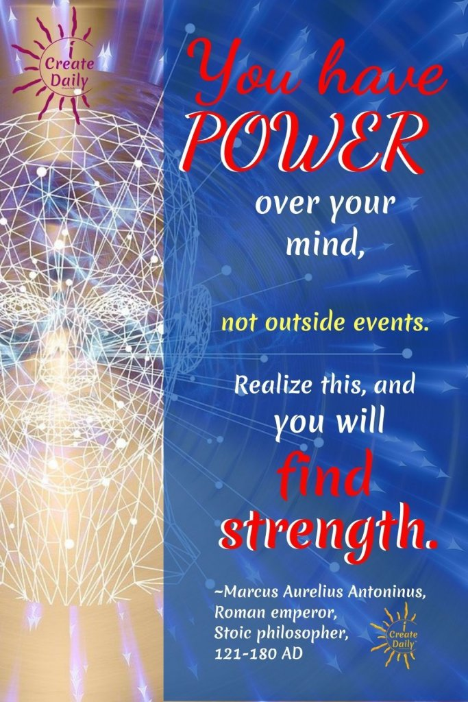 MARCUS AURELIUS QUOTE:: You have the power over your mind... Struggle quote - Stoic, Stoicism #MarcusAureliusQuote #YouHaveThePower #PowerQuote #StrongQuote #Strength #iCreateDaily #StoicQuote #StoicismQuote