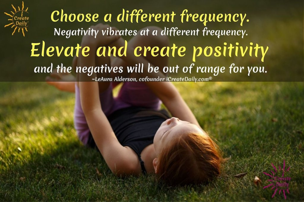 POSITIVE ENERGY QUOTES:What's Your Frequency? Elevate your state. #YourBest #PositiveQuote #iCreateDaily #PositiveEnergy #PositiveEnergyQuotes #Transformation