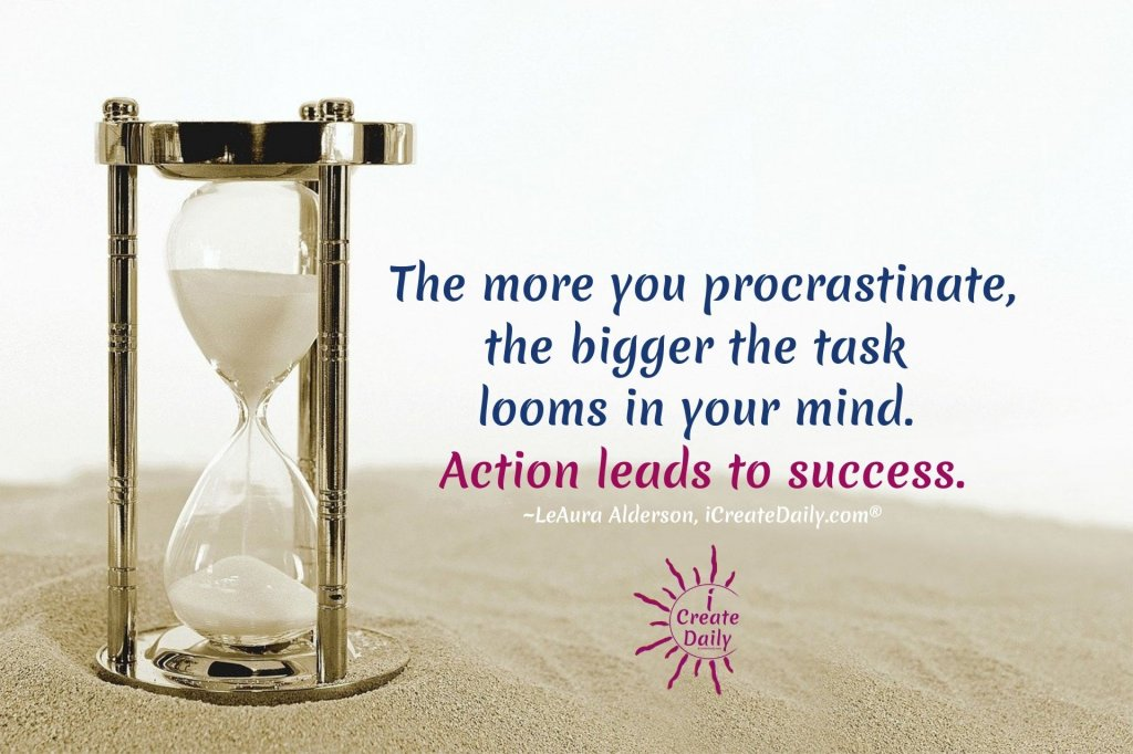 Don't Procrastinate - Action Leads to Success. #DontProcrastinate #ProcrastinationQuote #iCreateDaily