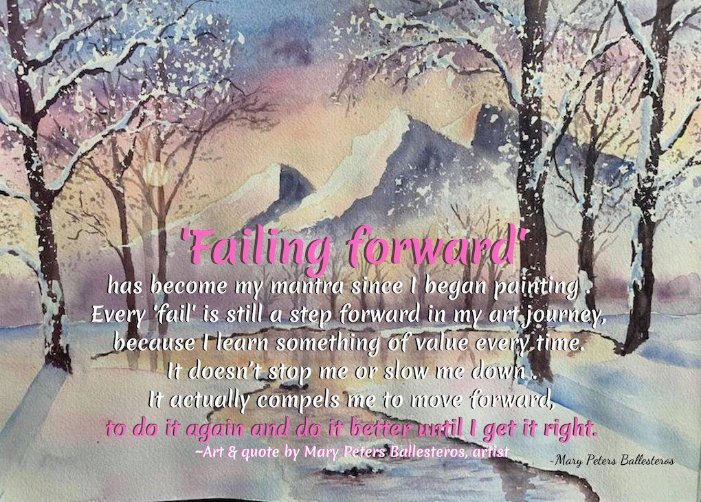 FAILURE QUOTE and ART QUOTE by Mary Peters Ballesteros. #FailureQuote #QuotesOnFailure #FailForwardQuote #ArtQuote #ArtistQuote