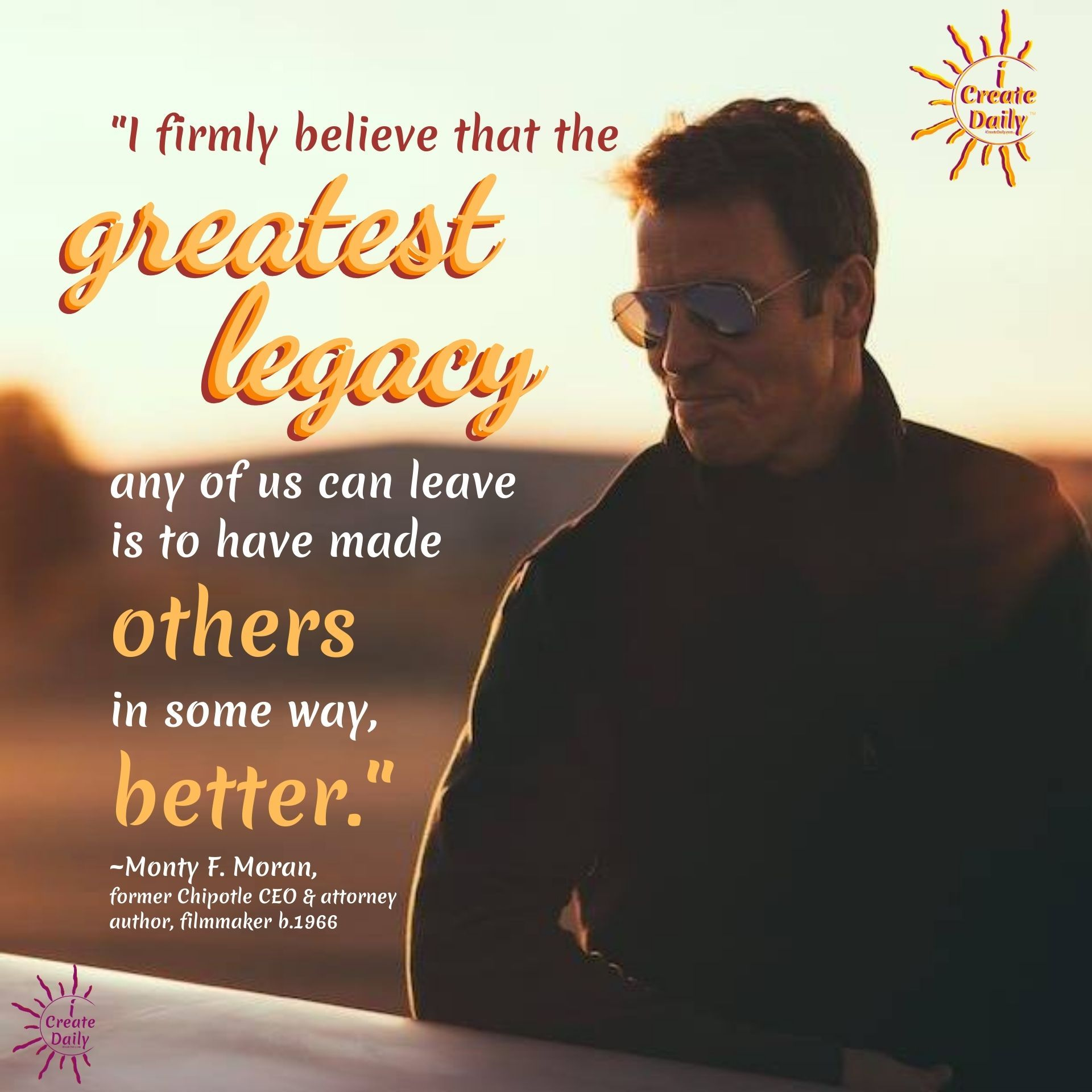 MONTY MORAN QUOTE ON GREATEST LEGACY #MontyMoran #MontyMoranQuote #LeadershipQuote #LegacyQuteo #GreatestLegacy #iCreateDaily