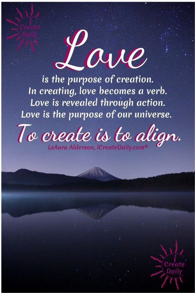 LOVE IS A VERB - Love is revealed through action. #LoveQuote #LoveInAction #LoveIsPurposeOfUniverse #Creativity #iCreateDaily