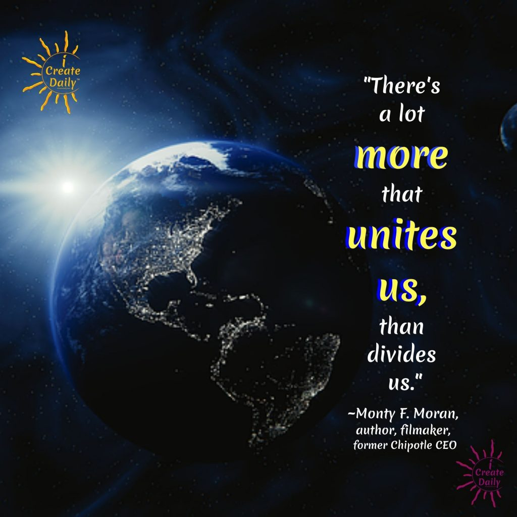 MONTY MORAN QUOTES ON UNITY FOR HUMANITY #MontyMoran #MontyMoranQuote #UnityQuote #UnitedWeStand #iCreateDaily #Humanity #UnityInDiversity