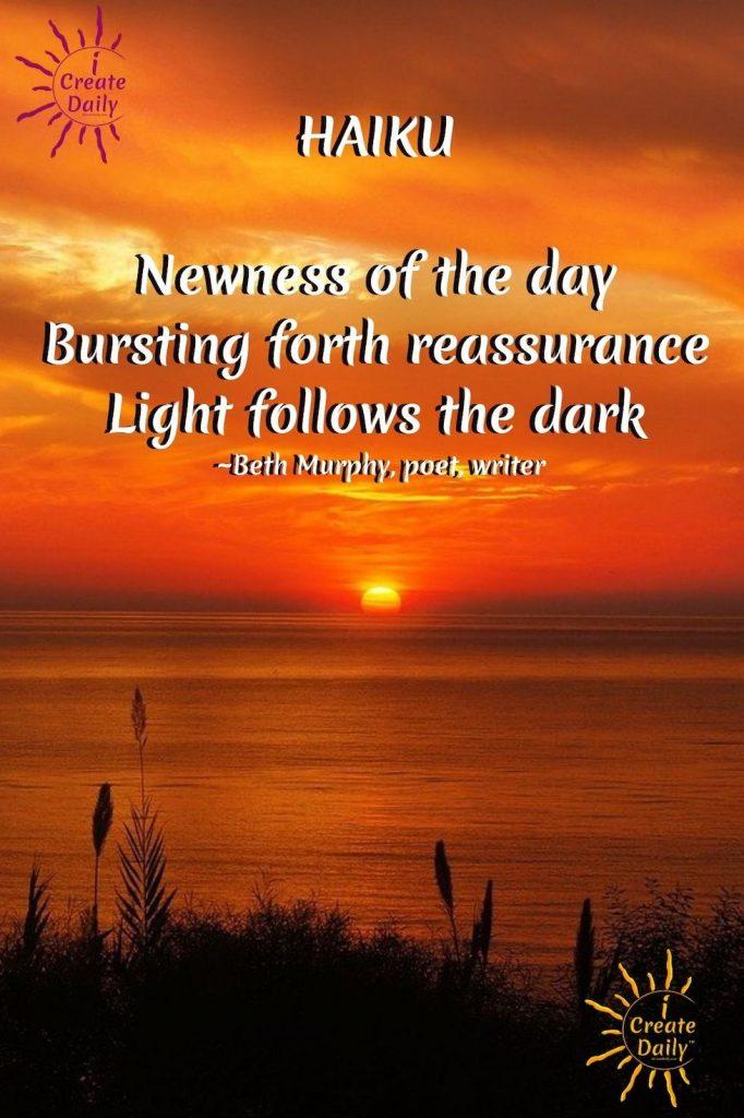 SUNRISE HAIKU. NEW YEARS HAIKU. #SunriseHaiku #UpliftingHaiku #PositiveHaiku #HaikuPoems #Poetry #iCreateDaily #BethMurphy