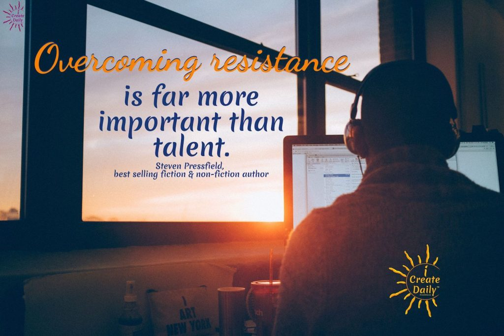 STEVEN PRESSFIELD QUOTE:Overcoming resistance is far more important than talent.~Steven Pressfield, author, b.9/1943 #Writers #Authors #iCreateDaily #ResistanceQuote #TalentQuote #StevenPressfieldQuote