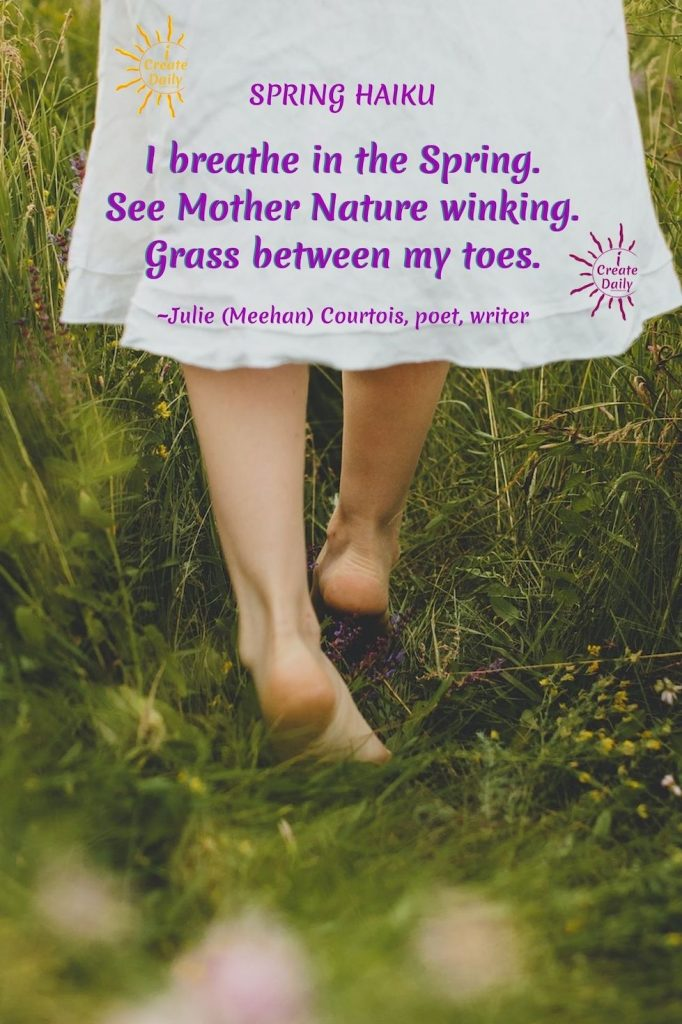 SPRING HAIKU - Barefoot Haiku, #SpringHaiku #BarefootHaiku #SpringPoem #BarefootPoem #HaikuPoem #BarefootQuote #SpringQuote