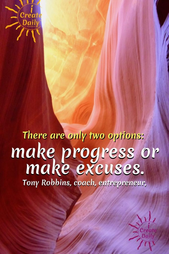 """TONY ROBBINS QUOTE ON EXCUSES: """"There are only two options: Make progress or make excuses."""" By Tony Robbins Quote #NoExcuses #ExcusesQuote #TonyRobbinsQuote #ProgressQuote #ArtQuotes #iCreateDaily"""