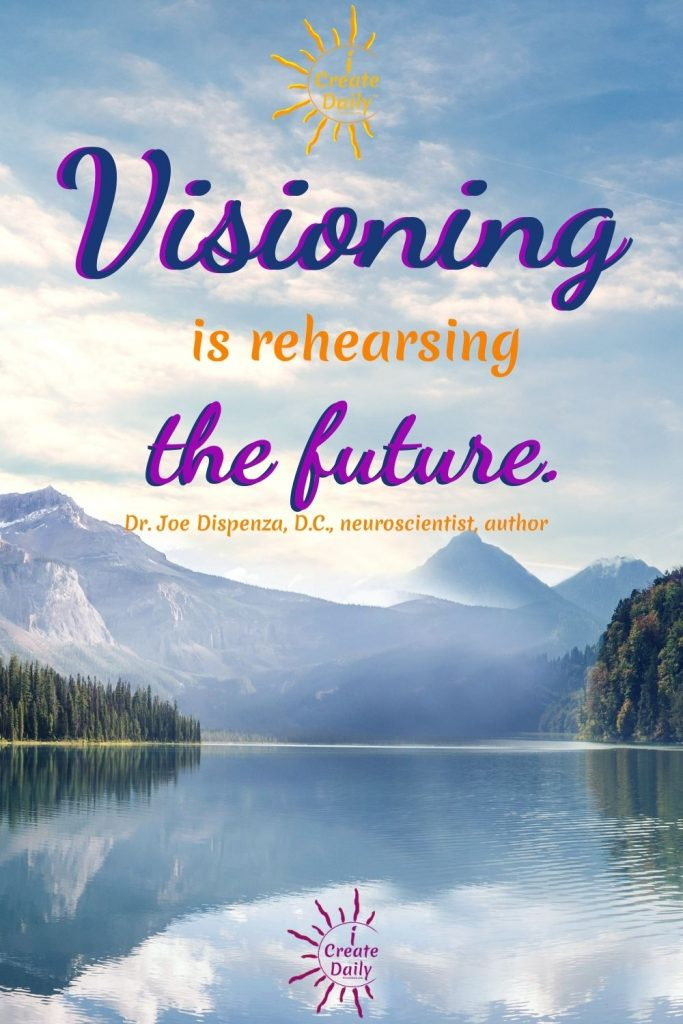 """DR. JOE DISPENZA QUOTE ON BECOMING:""""Visioning is rehearsing the future."""" ~Dr. Joe Dispenza, DC, neuroscientist, lecturer, author#DrJoeDispenzaQuotes #JoeDispenza #PersonalDevelopment #Visioning #Create #Creation iCreateDaily #Visionboard"""