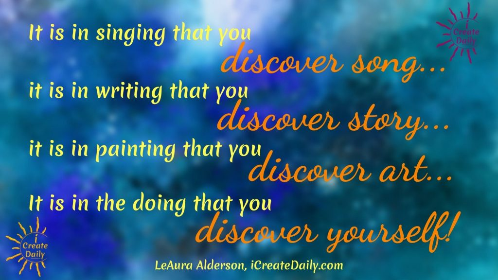 It is in doing that you discover yourself quote