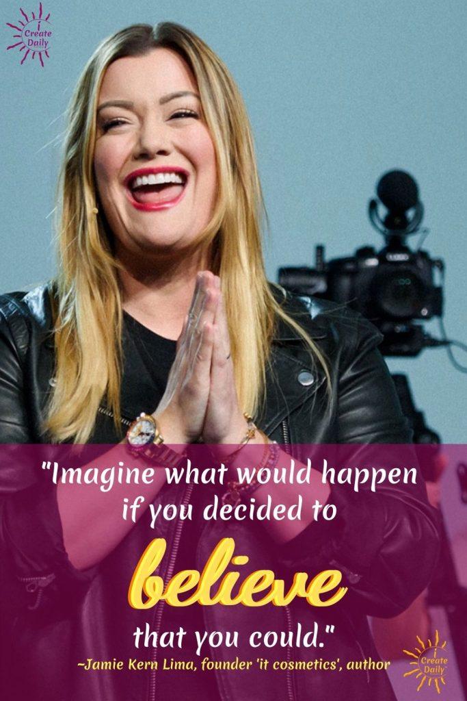 """BELIEVE... BELIEVE... BELIEVE. What would happen if you believed that you could? """"Believe"""" Quote by Jamie Kern Lima - Quote on Belief #JamieKernLimaQuote #Belief #Believe #BelieveInYourself #iCreateDaily #BelieveInYourself"""