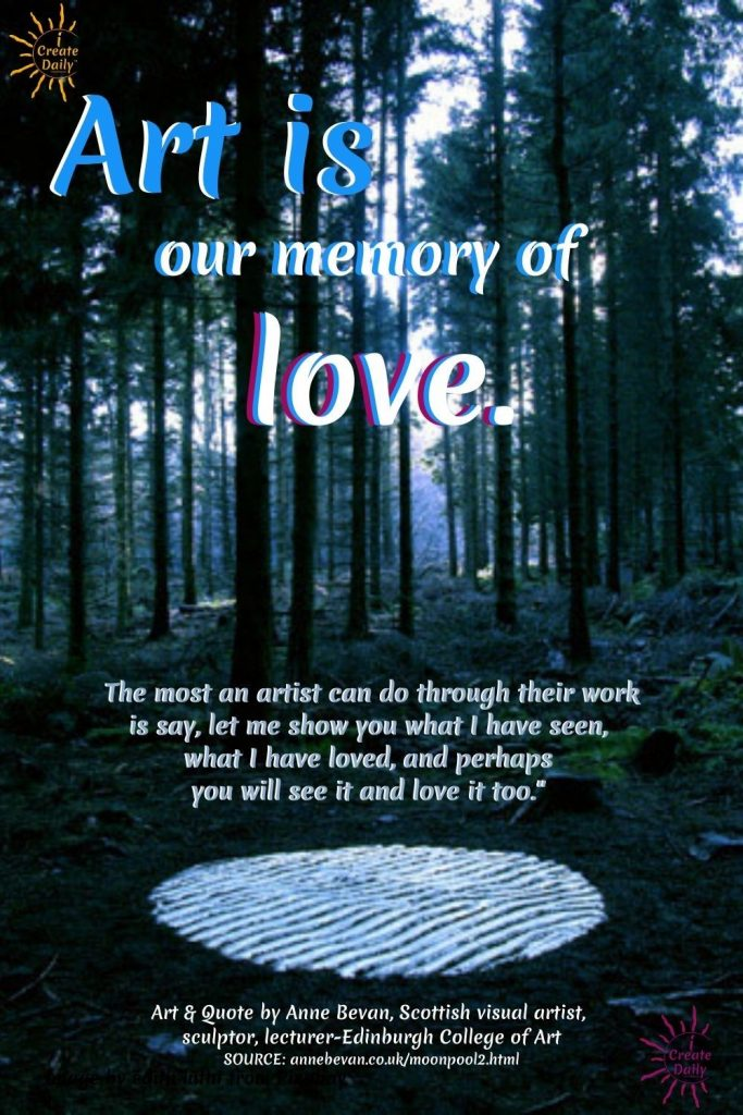 """ART QUOTE BY SCOTTISH ARTIST: """"Art is our memory of love."""" Art, image & quote by Anne Bevan, Scottish visual artist & sculptor  #ArtQuote #iCreateDaily #LoveQuote #ArtistQuote #ArtAndLove #Art"""