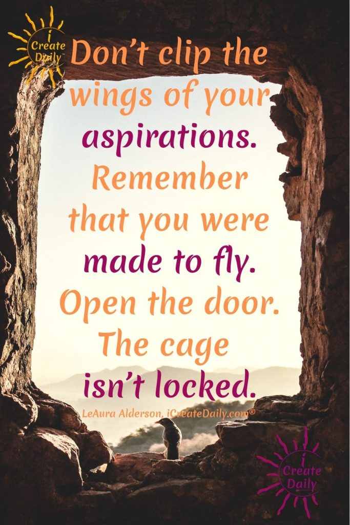 GIVE IT YOUR ALL. Don't clip the wings of your aspirations. You were made to SOAR. #GiveItYourAll #Aspiration #InspirationalQuotes #Soar #MadeToFly #DontGiveUp #GiveItYourAllQuote #iCreateDaily