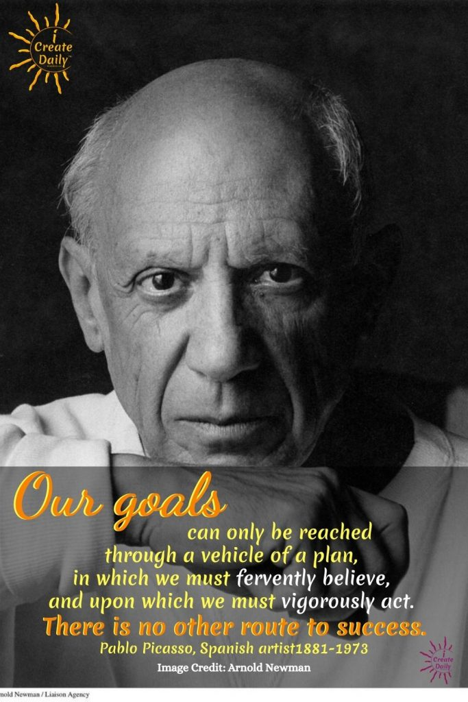 PABLO PICASSO - GOALS QUOTE. We must fervently believe. #PicassoQuote #PabloPicassoQuote #BeliefQuote #GoalsQuote #iCreateDaily