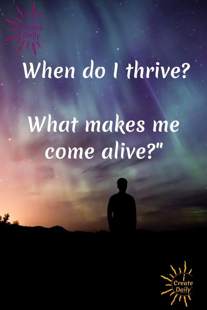 """THRIVE QUOTE - """"When do I thrive?"""" Come alive quote. #ThriveQuote #ThriveQuote #ComeAlive #iCreateDaily"""
