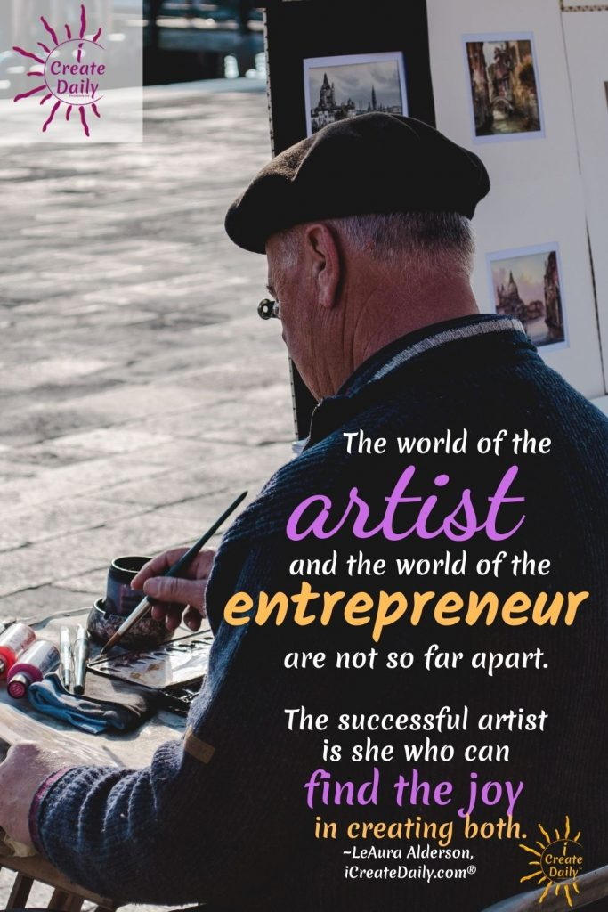 The Artist and the Entrepreneur are both Creators, innovators and mavericks. #Artists #Entrepreneurs #Innovators #Creators #ArtistQuotes #EntrepreneurQuote #iCreateDaily
