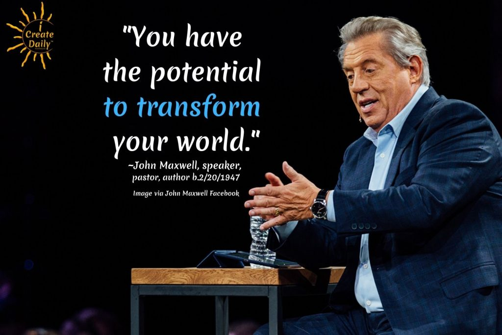 Potential to transform-quote by john maxwell-iCreateDaily.com