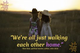 Walking Each Other Home and Other Quotes by Ram Dass