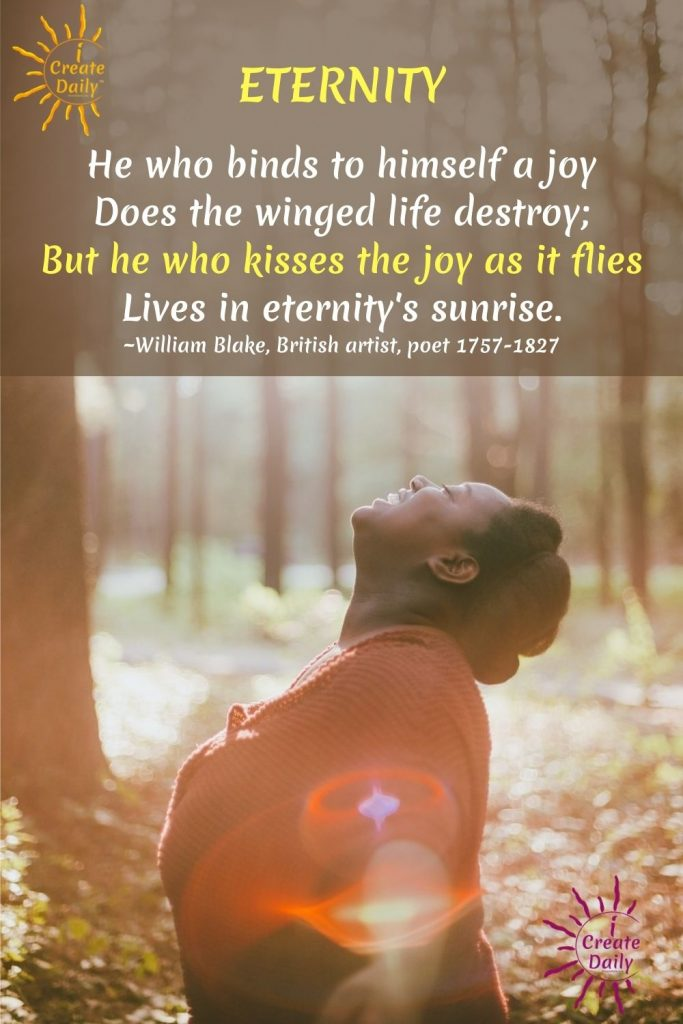 William Blake Eternity poem: He who binds himself to a joy... -joyous woman in woods image. iCreateDaily.com