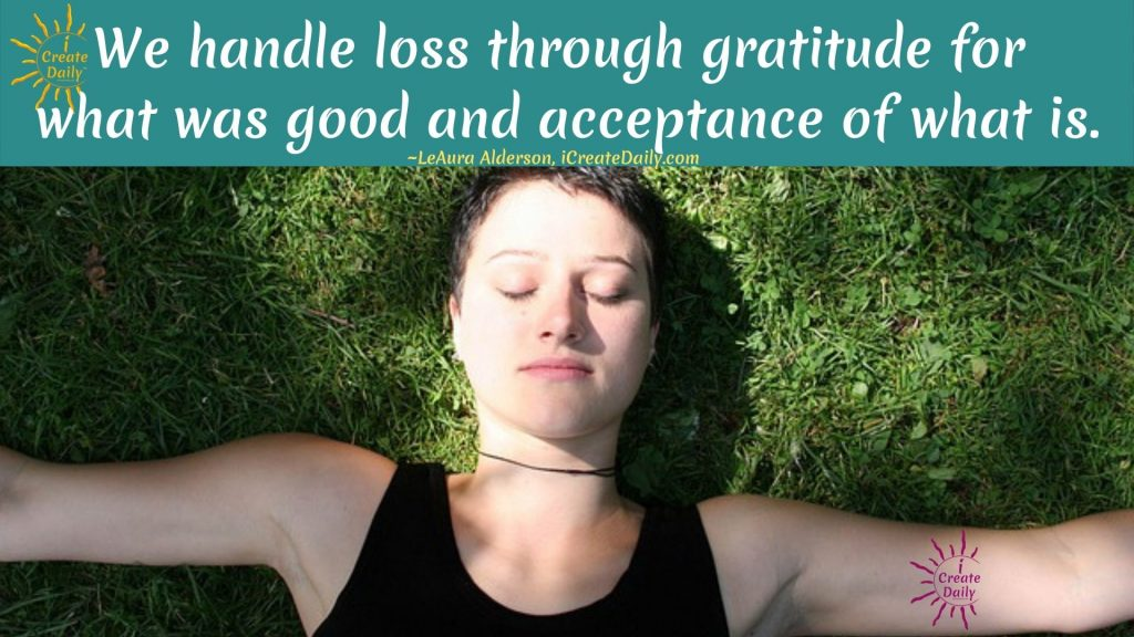 QUOTE on how to handle loss through Gratitude and acceptance of what is