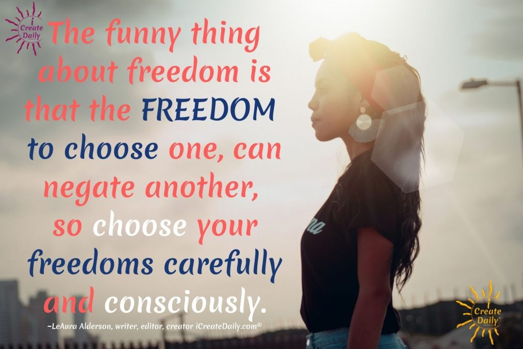 meme on Freedom to choose quote-by-LeAura Alderson-iCreateDaily