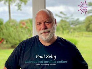 psychic clairaudient medium Paul Selig Quotees