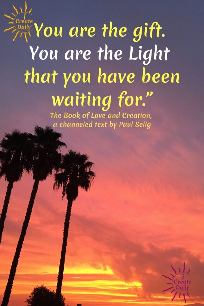 You are the light you've been waiting for. Paul Selig channeling the guides